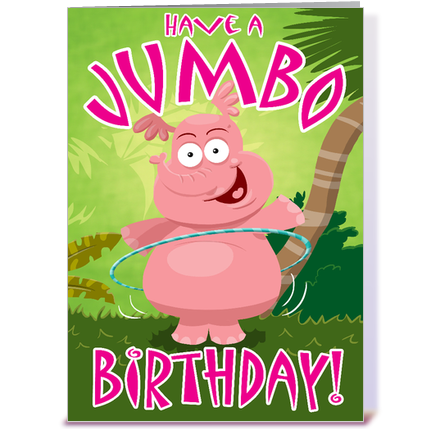 Have a Jumbo Birthday greeting card by StiKtoonz Greetings cards – Jumbo Birthday Cards